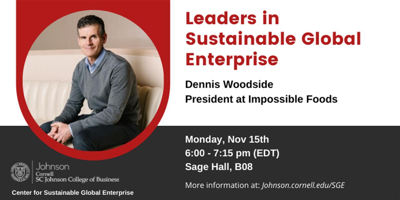 Leaders in Sustainable Global Enterprise - Dennis Woodside, President at Impossible Foods Event Logo