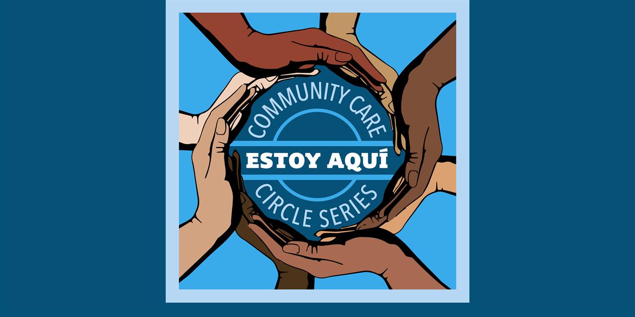 Community Care Circle - Anti-Blackness in the Latinx Community Event Logo
